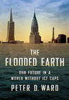 Peter D. Ward Flooded Earth
