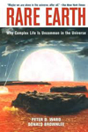 The Rare Earth Hypothesis by Peter D. Ward and Donald Brownlee